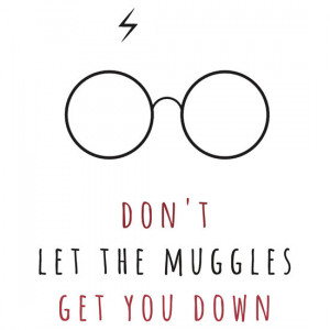 raeuberstochter › Portfolio › Don't Let The Muggles Get You Down