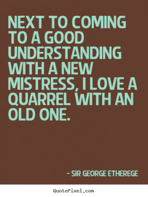 ... love quote from sir george etherege make your own quote picture