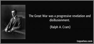 The Great War was a progressive revelation and disillusionment ...