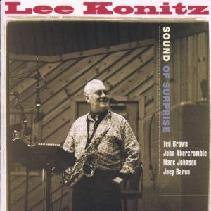 Lee Konitz - Sound of Surprise , with Ted Brown, John Abercrombie ...