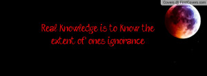 real_knowledge_is_to-84695.jpg?i