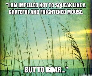 roar Of Mice and Men quote...john Steinbeck. ..life quote self esteem ...
