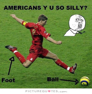 Soccer Quotes Football Quotes Silly Quotes