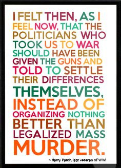 World war I quote #pro peace #anti war More