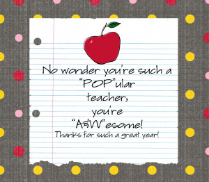 If you have missed teacher appreciation week, this would still be ...