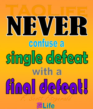 ... single defeat with a final defeat. F. Scott Fitzgerald #quote #taolife