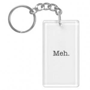 Meh Slang Quote - Cool Quotes Template Rectangular Acrylic Key Chains