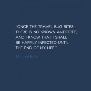photo, image, travel quote, michael palin, travel bug