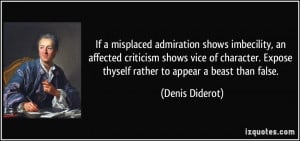If a misplaced admiration shows imbecility, an affected criticism ...
