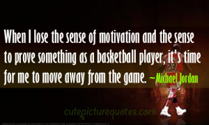 ... basketball player, it's time for me to move away from the game