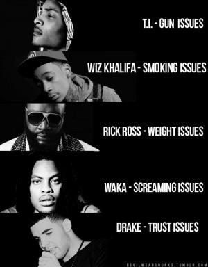 drake, funny, rappers, rick ross, trust issues, waka flocka, wiz ...