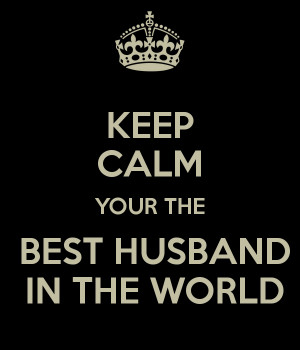 keep-calm-your-the-best-husband-in-the-world-4.png
