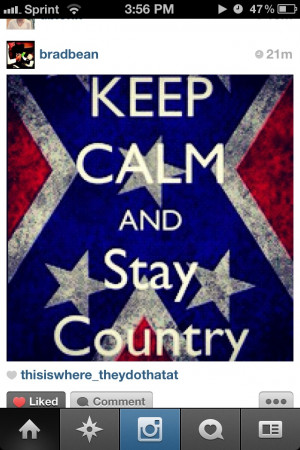 Keep calm & stay country.