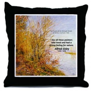 Gifts > More Fun Stuff > Alfred Sisley Nature Quote Throw Pillow