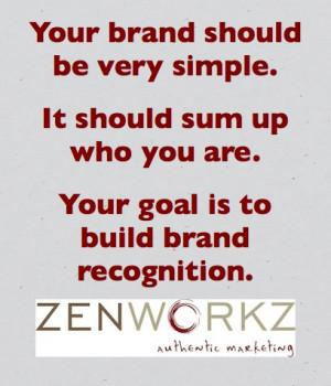 Zen Brand Goal is simple
