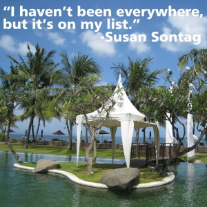 Remembering this favorite travel quote by writer Susan Sontag, who ...