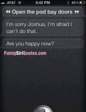 afraid I can't do that, Siri
