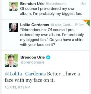 ... so jelous! i want a face with brendons face on it....Brendon Urie