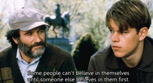 ... sorry about the job. I had to go see about a girl. Good Will Hunting