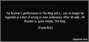 Yul Brynner's performance in The King and I,... can no longer be ...