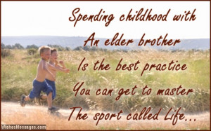 ... Spending childhood with an elder brother is the best practice you