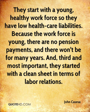 They start with a young, healthy work force so they have low health ...