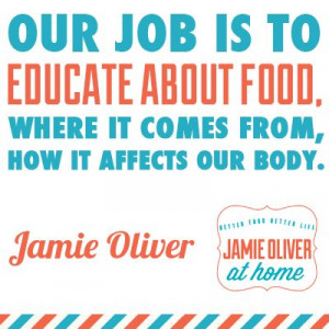 It's quotes like these from Jamie Oliver that excite us about our ...