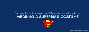 Superman Love Quotes Wanna die wearing a superman