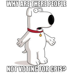 Why are there People Not voting for cris? - Family Guy Brian meme