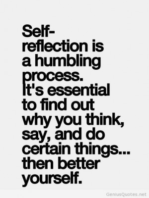 ... self reflection. If you don't think so.....your fooling your self
