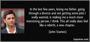 In the last few years, losing my father, going through a divorce and ...