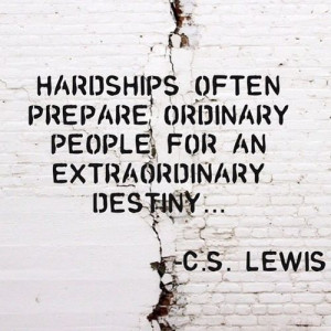 ... prepare ordniary people for an extraordinary destiny.« – C.S. Lewis