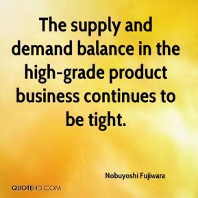 Nobuyoshi Fujiwara - The supply and demand balance in the high-grade ...