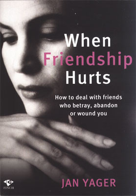 When Friendship Hurts how to deal with friends who betray, abandon or ...