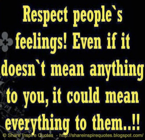 Respect people's feelings