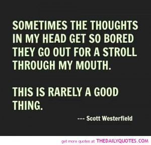 thoughts-in-my-head-get-bored-scott-westerfield-quotes-sayings ...