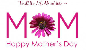 for all mothers mother day mothers day my mom my mother mom