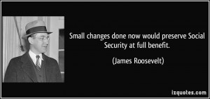 Small changes done now would preserve Social Security at full benefit ...