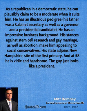 As a republican in a democratic state, he can plausibly claim to be a ...