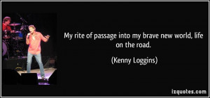 My rite of passage into my brave new world, life on the road. - Kenny ...