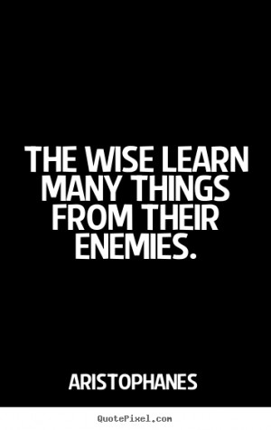 from their enemies aristophanes more inspirational quotes life quotes ...