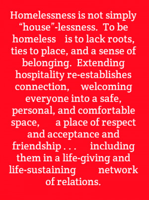 """Homelessness is not simply """"house""""-lessness.To be homeless is to"""