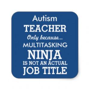 Funny Autism Special Needs Teacher Square Sticker