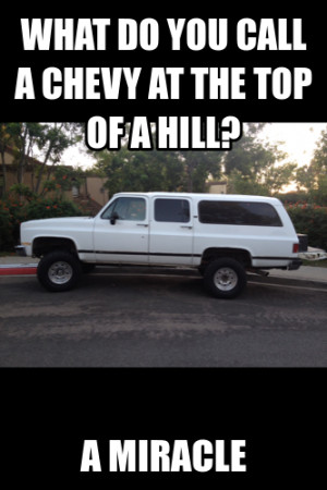 What Do You Call A Chevy At The Top Of A Hill