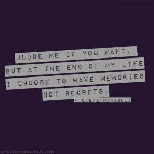 Judge me if you want, but at the end of my life I choose to have ...