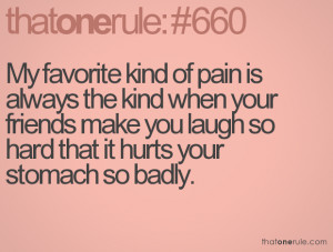 My favorite kind of pain is always the kind when your friends make ...