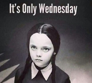 It's only Wednesday! Haha! | Funny Pics, Quotes, Sayings...