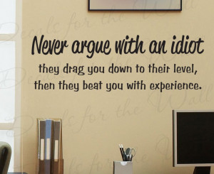 Arguing with an Idiot Funny Large Wall Decal Quote