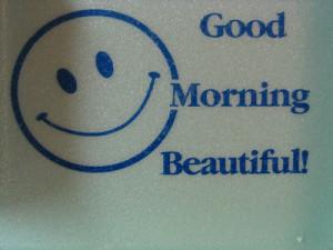 Romantic Good Morning Beautiful Good morning, beautiful!