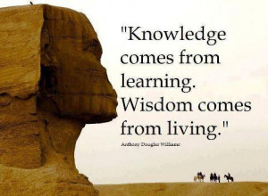learning wisdom quote Wisdom Quote Wisdom Comes from Living